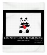 I Am White Black Asian. I Am Loving Panda Fleece Blanket