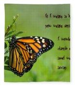 If I Were A Butterfly Fleece Blanket