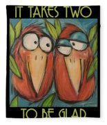 It Takes Two To Be Glad Poster Fleece Blanket