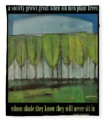 Old Men Plant Trees Proverb Fleece Blanket