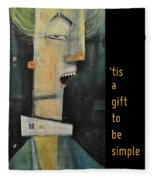 Tis A Gift To Be Simple Poster Fleece Blanket