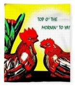 Top O' The Mornin' To Ya Fleece Blanket