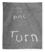 Turn Back Now Fleece Blanket