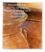 We Are The Clay - You The Potter Fleece Blanket