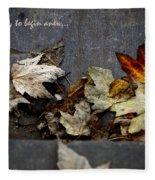 We Must Let Go To Begin Anew... Fleece Blanket
