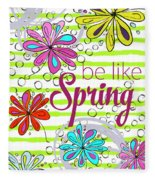 Be Like Spring Fleece Blanket