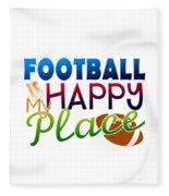 Football Is My Happy Place Fleece Blanket