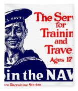 Join The Navy - The Service For Training And Travel Fleece Blanket by War Is Hell Store