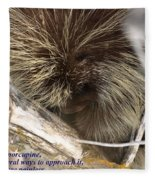 Life Is Like A Porcupine... Fleece Blanket