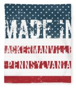 Made In Ackermanville, Pennsylvania Fleece Blanket