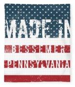 Made In Bessemer, Pennsylvania Fleece Blanket