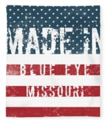 Made In Blue Eye, Missouri Fleece Blanket