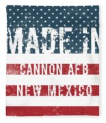 Made In Cannon Afb, New Mexico Fleece Blanket