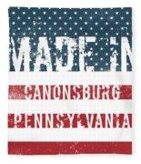 Made In Canonsburg, Pennsylvania Fleece Blanket