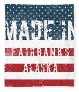 Made In Fairbanks, Alaska Fleece Blanket