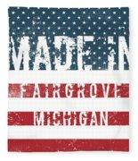 Made In Fairgrove, Michigan Fleece Blanket
