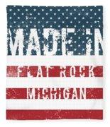 Made In Flat Rock, Michigan Fleece Blanket