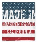Made In Garden Grove, California Fleece Blanket