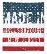 Made In Hillsborough, New Jersey Fleece Blanket