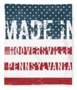 Made In Hooversville, Pennsylvania Fleece Blanket