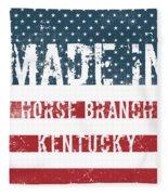 Made In Horse Branch, Kentucky Fleece Blanket