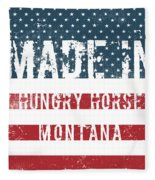 Made In Hungry Horse, Montana Fleece Blanket
