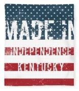 Made In Independence, Kentucky Fleece Blanket