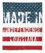 Made In Independence, Louisiana Fleece Blanket