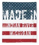 Made In Indian River, Michigan Fleece Blanket
