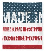 Made In Indian Trail, North Carolina Fleece Blanket
