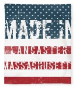 Made In Lancaster, Massachusetts Fleece Blanket
