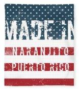 Made In Naranjito, Puerto Rico Fleece Blanket