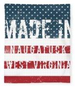 Made In Naugatuck, West Virginia Fleece Blanket