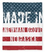 Made In Newman Grove, Nebraska Fleece Blanket