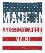 Made In Norridgewock, Maine Fleece Blanket