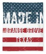 Made In Orange Grove, Texas Fleece Blanket
