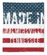 Made In Palmersville, Tennessee Fleece Blanket