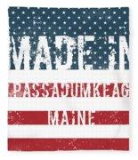 Made In Passadumkeag, Maine Fleece Blanket