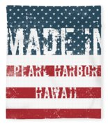 Made In Pearl Harbor, Hawaii Fleece Blanket