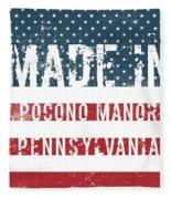 Made In Pocono Manor, Pennsylvania Fleece Blanket