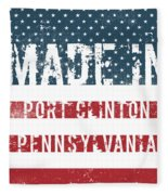 Made In Port Clinton, Pennsylvania Fleece Blanket