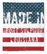 Made In Port Sulphur, Louisiana Fleece Blanket