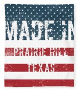 Made In Prairie Hill, Texas Fleece Blanket