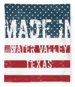 Made In Water Valley, Texas Fleece Blanket