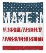 Made In West Wareham, Massachusetts Fleece Blanket