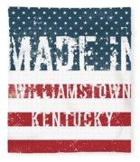 Made In Williamstown, Kentucky Fleece Blanket