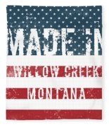 Made In Willow Creek, Montana Fleece Blanket