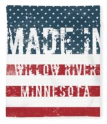 Made In Willow River, Minnesota Fleece Blanket
