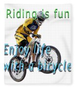 Riding Is Fun. Enjoy Life With A Bicycle  Fleece Blanket