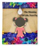 The Meaning Of Life Art Fleece Blanket
